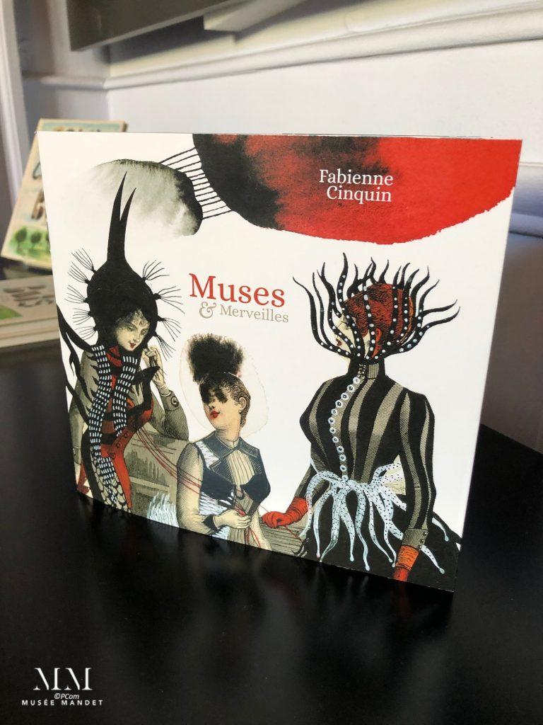 Catalogue de l'exposition Muses et Merveilles par Fabienne Cinquin au Musée Mandet à Riom
